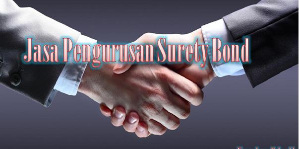 Jasa Pengurusan Surety Bond Terpercaya Dan Terbaik Di Jakarta