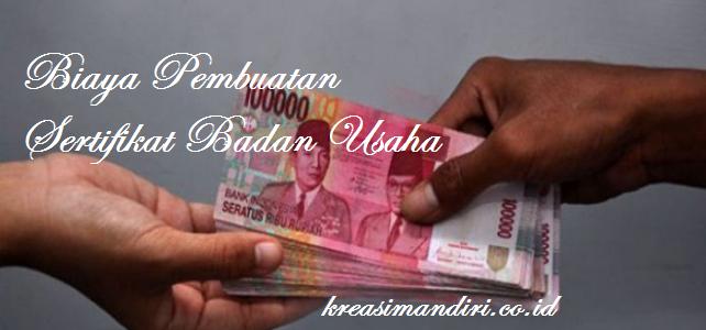 Biaya Pengurusan Sertifikat Badan Usaha (SBU) Terbaru