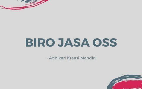 Biro Jasa OSS Terpercaya Dan Berpengalaman