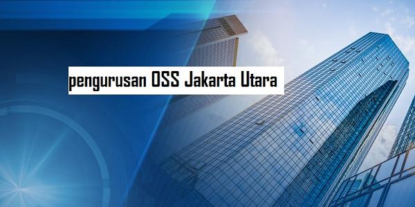 Biro Jasa Pengurusan OSS Jakarta Utara Murah