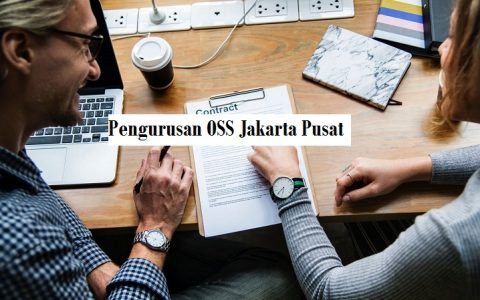 Layanan Jasa Pengurusan OSS Jakarta Pusat Terbaik