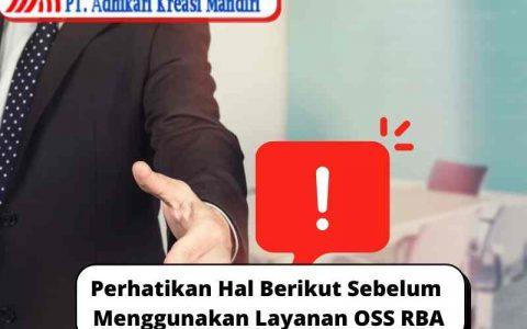 Perhatikan Hal Berikut Sebelum Menggunakan Layanan OSS RBA